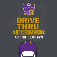 Drive Thru Registration April 30th 8am to 6pm